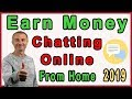 💰Earn Money by Chatting Online With People From Home (2019)💬