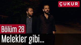 Çukur 28. Bölüm - Melekler Gibi...