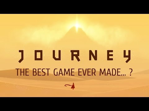 Journey - The Best Game Ever Made?