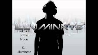 DJ Illuminate - Dark Side of the Moon (Original Mix) [FREE EP]
