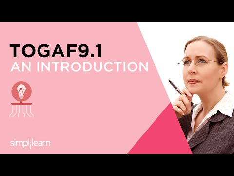 Introduction To TOGAF 9.1 Certification Training | Simplilearn