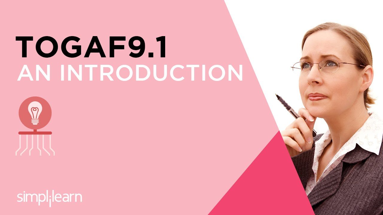 Introduction to togaf 91 certification training simplilearn introduction to togaf 91 certification training simplilearn 1betcityfo Choice Image