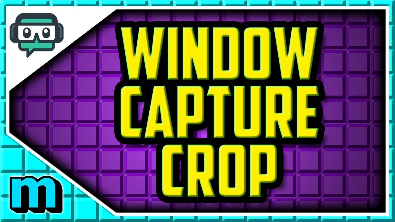 How To Crop Window Capture In Streamlabs