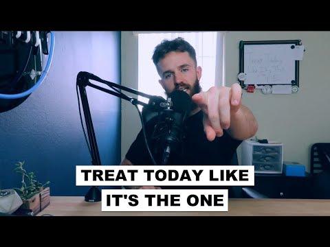 Treat Today Like