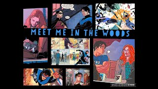 Dick Grayson-Meet Me In The Woods-tribute