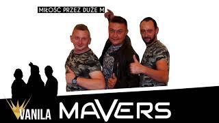 Mavers - Miłość przez duże M (Oficjalny audiotrack) DISCO POLO 2018