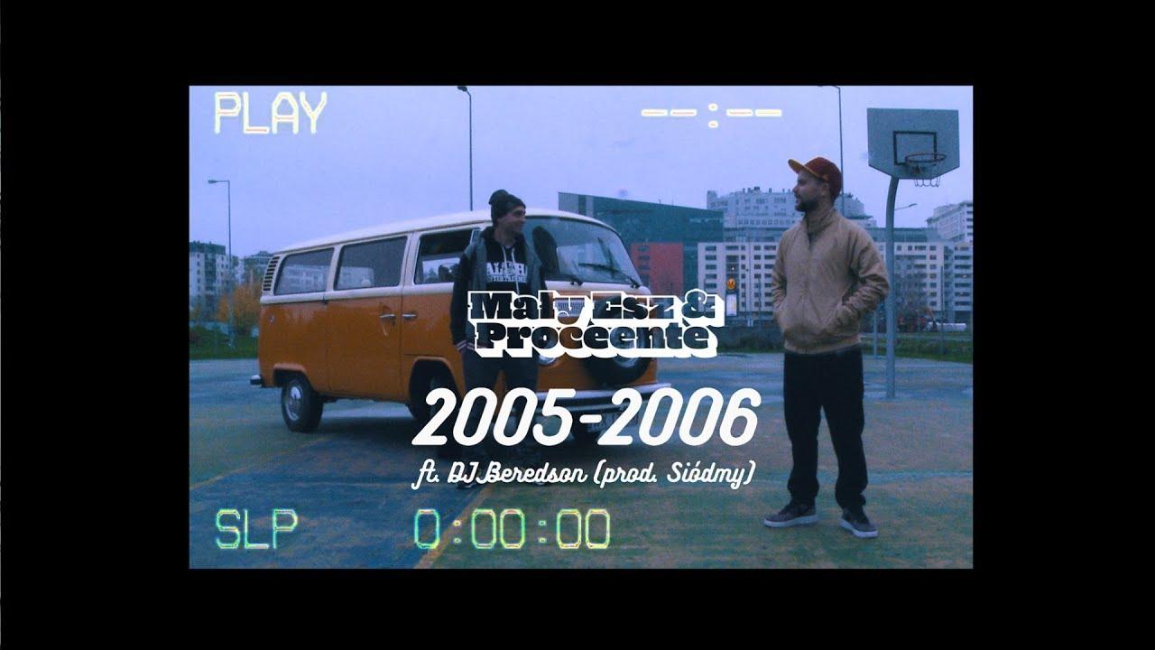 """Mały Esz & Proceente """"2005-2006"""" (prod. Siódmy, scratch/cuts DJ Beredson) - VIDEO"""