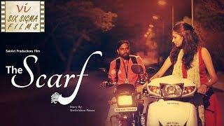 Hindi Romantic Short Film  | The Scarf | Six Sigma Films