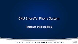 CNU ShoreTel Ringtones and Speed Dial
