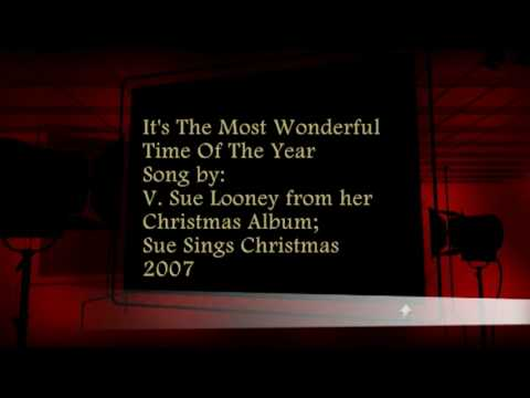 Its The Most Wonderful Time Of The Year - Christmas Carol Song By Virginia Sue Looney