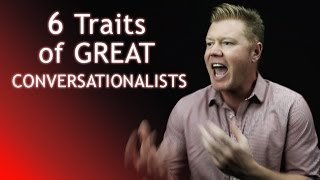 6 Traits of Great Conversationalists