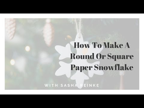 DIY How To Make A Round OR Square Paper Snowflake