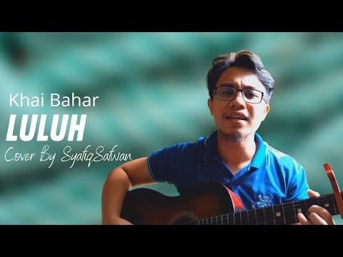Khai Bahar- Luluh Cover By SyafiqSafwan With Lyric