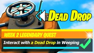 Interact with a Dead drop in Weeping Woods - Fortnite