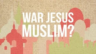 War Jesus Muslim? (Deutsch)