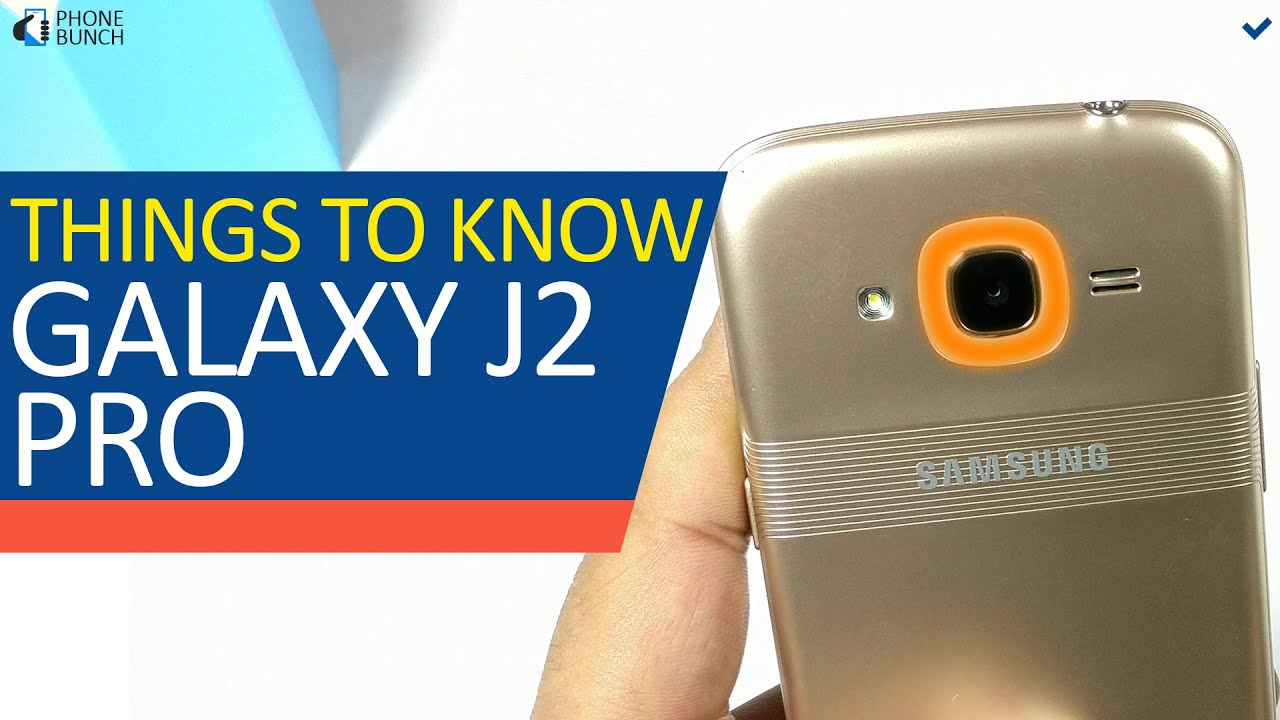 Samsung Galaxy J2 Pro Top 5 Things You Need To Know About Youtube