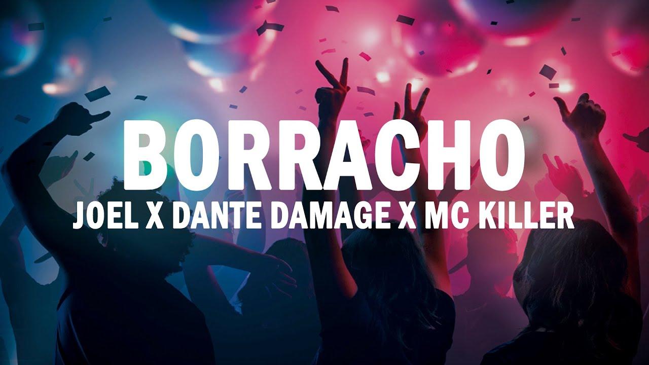 Borracho - Joel x Dante Damage x MC Killer | (LETRA)