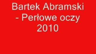 Bartek Abramski- Perłowe Oczy 2010