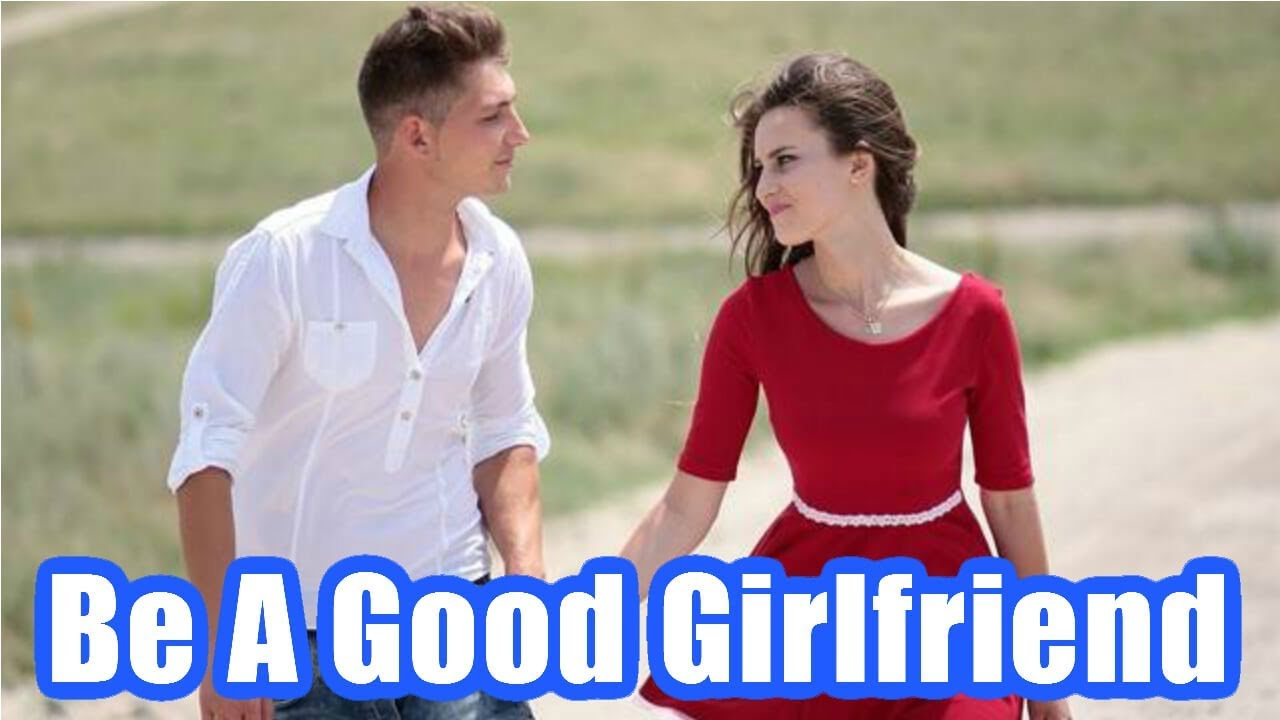 How to become a perfect girlfriend