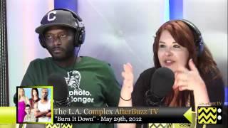 "The L.A. Complex  After Show  Season 1 Episode 6 "" Burn It Down "" | AfterBuzz TV"