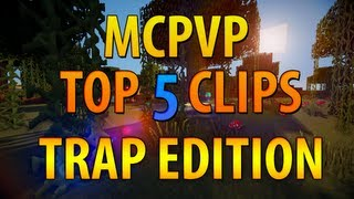 Minecraft PVP | MCPVP Top 5 Clips | Trap Edition - Great Escapes