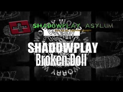 Shadowplay Broken Doll Official Music Video