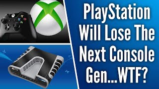PlayStation Will Lose The Next Console Generation...WTF? PS5 Vs Xbox Scarlett
