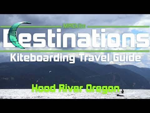Kiteboarding Travel Guide: Hood River OR USA: Destinations EP03