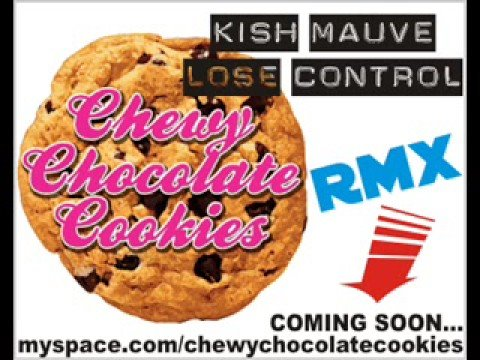 Kish Mauve Lose Control Chewy Chocolate Cookies Remix