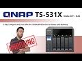 The QNAP TS-531X 5-Bay 10GBe NAS Unboxing, Walkthrough and Talkthrough