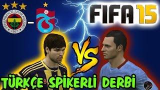 FIFA 15 ile Fenerbahçe-Trabzonspor Derbisi | Türkçe Spikerli