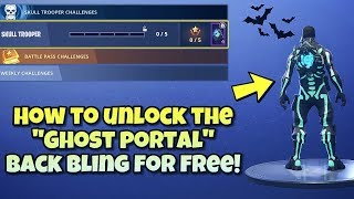 "*NEW* HOW TO GET FREE ""GHOST PORTAL"" BACK BLING In Fortnite Battle Royale - SKULL TROOPER CHALLENGES"