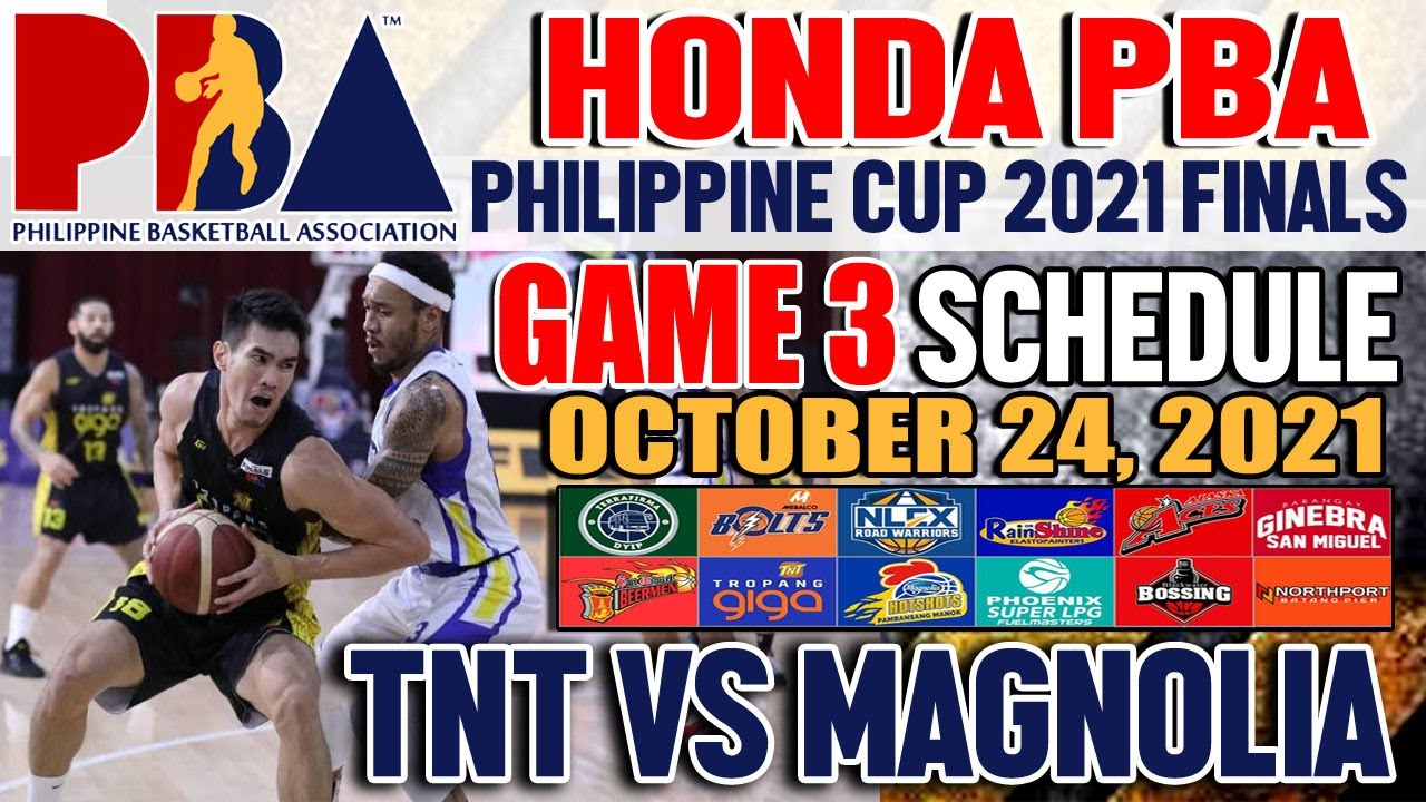 Download Tnt vs Magnolia Game 3 Schedule October 24, 2021 | Honda Pba Philippine Cup Finals