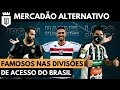 Mercadão Alternativo 2021 pt2: +11 contratações que chamaram atenção em clubes menores do Brasil