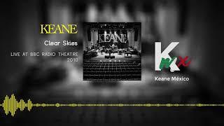 Keane - Clear Skies (Live at BBC Radio Theatre 2010)
