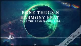bone thugs n harmony feat fatmann scoop take the lead wanna ride