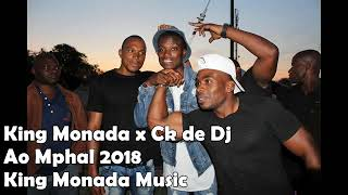 King Monada Ft Ck Chamza Ao mphale 2018.mp3