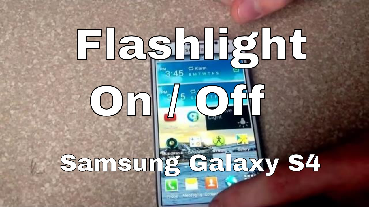 How To Turn On The LED Light Or Flashlight On A Samsung Galaxy S4
