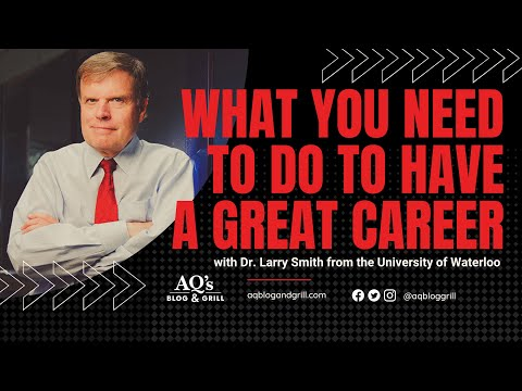 Larry Smith | What you NEED to do to Have a Great Career