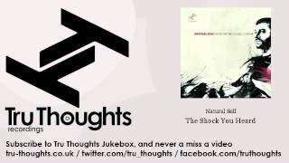 Natural Self - The Shock You Heard - Tru Thoughts Jukebox