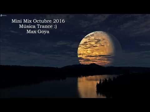 Mini Mix Octubre 2016 Música Trance-Max Goya