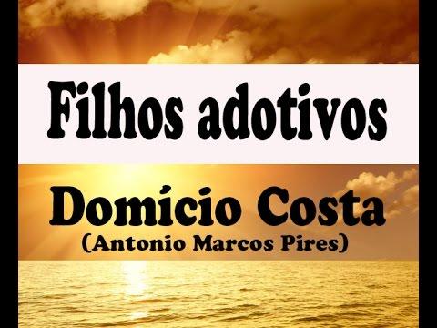 Filhos Adotivos Mensagem Domício Costa Autor Antonio Marcos