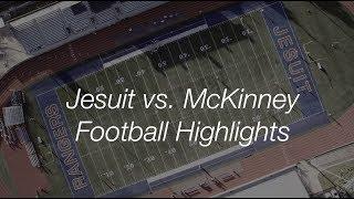 Jesuit vs. McKinney Football Highlights
