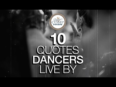10 QUOTES DANCERS LIVE BY