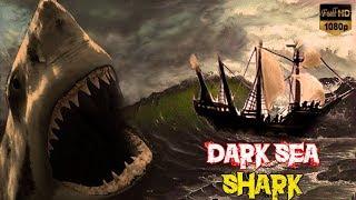 Dark Sea Shark   Latest Hollywood Dubbed Movie In Hindi 2017   New Release Adventures Movie 2017
