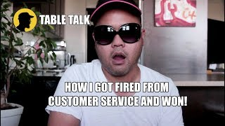 Getting fired in the service industry! - TABLE TALK