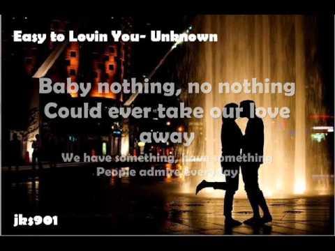 Unknown- Easy to Lovin You [lyrics+download]