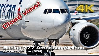 Boeing 777 American Airlines Barcelona (Close view) [4K]