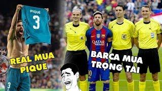 Bản tin Troll Bóng Đá số 90: Barca mua trọng tài, còn Real mua Pique!