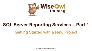 Reporting Services (SSRS) Part 1 - Getting Started with a New Project